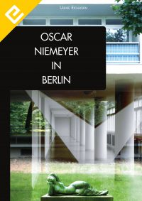 Oscar Niemeyer in Berlin - Edition Eichhorn