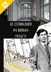 Corbusier in Berlin 1910 Edition Eichhorn