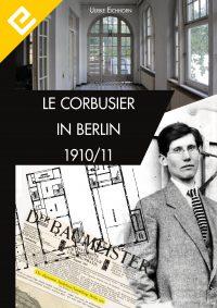 Corbusier in Berlin 1910 Edition Eichhorn