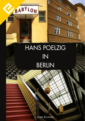 Hans Poelzig in Berlin Edition Eichhorn